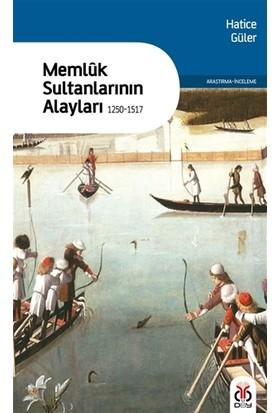 Memluk Sultanlarının Alayları - (1250-1517)