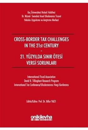 21. Yüzyılda Sınır Ötesi Vergi Sorunları