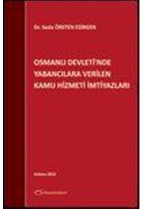 Osmanlı Devleti'nde Yabancılara Verilen Kamu Hizmeti İmtiyazları