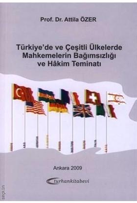 Türkiye'de ve Çeşitli Ülkelerde Mahkemelerin Bağımsızlığı ve Hakim Teminatı