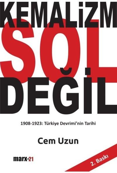 Kemalizm Sol Değil - Cem Uzun