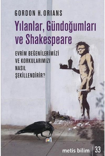 Yılanlar, Gündoğumları Ve Shakespeare - Gordon H. Orians