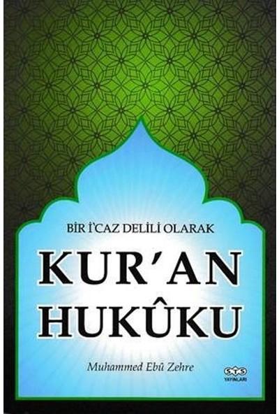 Bir İ'caz Delili Olarak Kur'an Hukuku - Muhammed Ebu Zehre