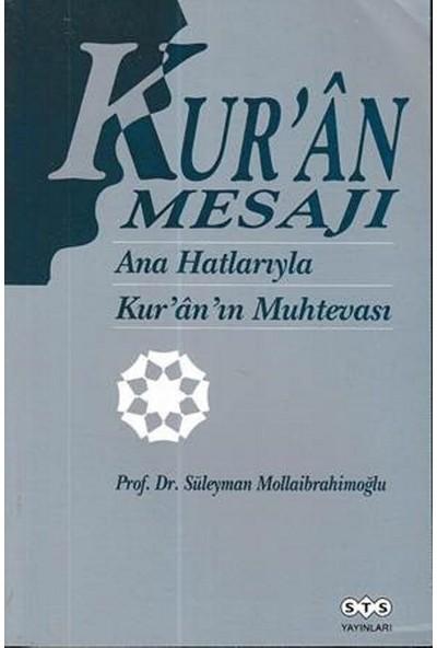 Kur'an Mesajı Ana Hatlarıyla Kur'an'ın Muhtevası - Süleyman Mollaibrahimoğlu