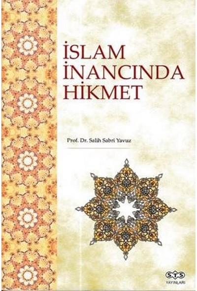 İslam İnancında Hikmet - Salih Sabri Yavuz