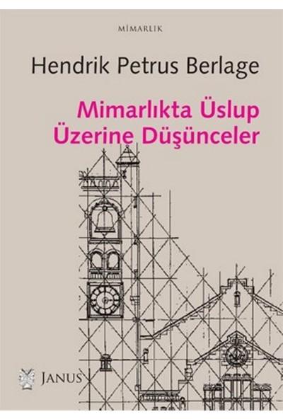 Mimarlıkta Üslup Üzerine Düşünceler - Hendrik P. Berlage