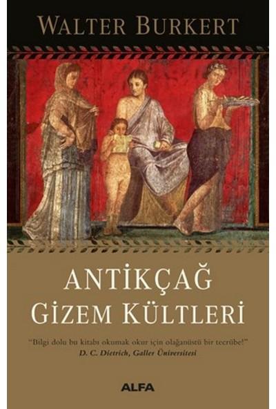 Antikçağ Gizem Kültleri - Walter Burkert