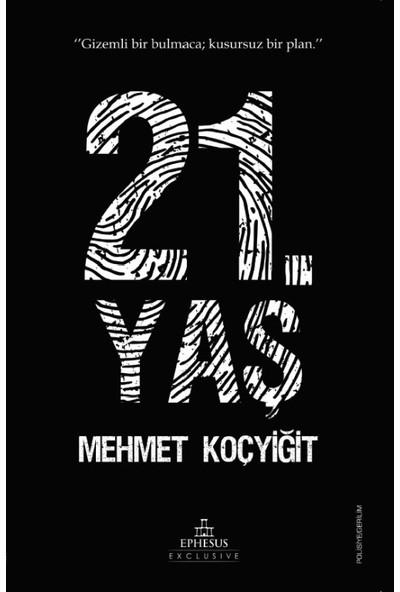 21.Yaş - Mehmet Koçyiğit