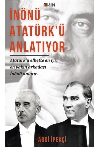 İnönü Atatürkü Anlatıyor - Abdi İpekçi