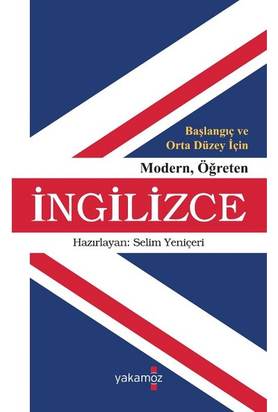 Başlangıç Ve Orta Düzey İçin Modern Öğreten İngilizce - Selim Yeniçeri