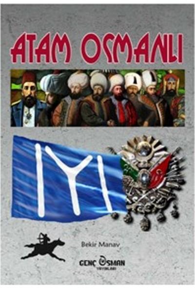 Atam Osmanlı - Bekir Manav