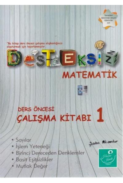 Kartezyen Desteksiz Matematik :Ders Öncesi Çalışma Kitabı 1 - Şahin Aksankur