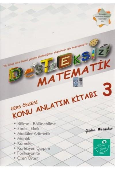 Kartezyen Desteksiz Matematik:Ders Öncesi Konu Anlatım Kitabı 3 - Şahin Aksankur