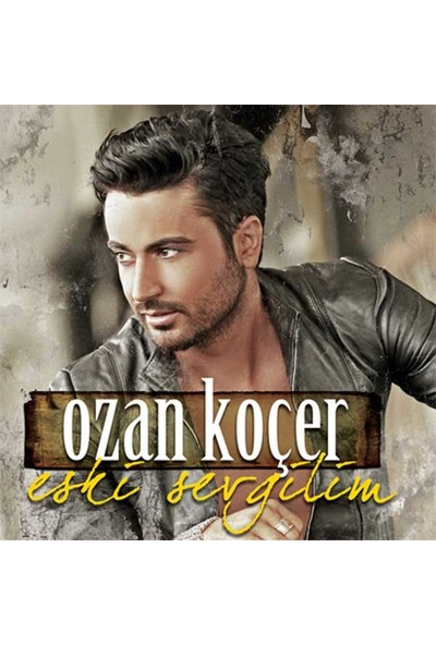 Ozan Koçer - Eski Sevgilim CD