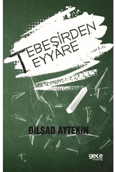 Tebeşirden Teyyare - Dilşad Aytekin