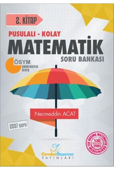 Cevdet Özsever Pusulalı-Kolay Matematik Soru Bankası 2. Kitap - Necmeddin Acat