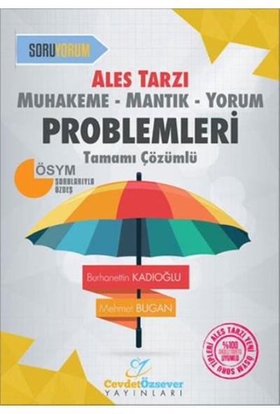 Cevdet Özsever Muhakeme-Mantık-Yorum Problemleri Tamamı Çözümlü (Ales Tarzı) - Burhanettin Kadıoğlu
