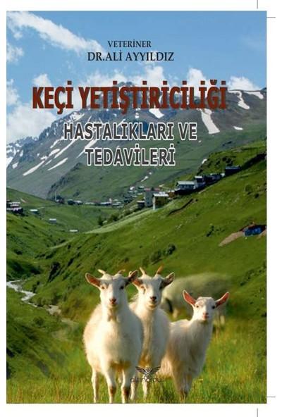 Keçi Yetiştiriciliği Hastalıkları Ve Tedavileri - Ali Ayyıldız