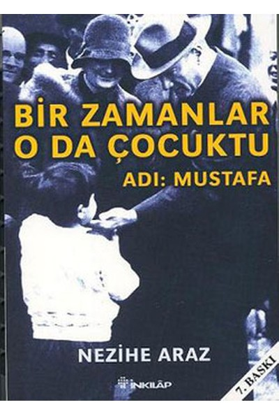 Bir Zamanlar O Da Çocuktu Adı Mustafa - Nezihe Araz