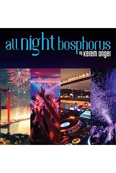 Various Artists - All Night Bosphorus By Kerem Önger Cd