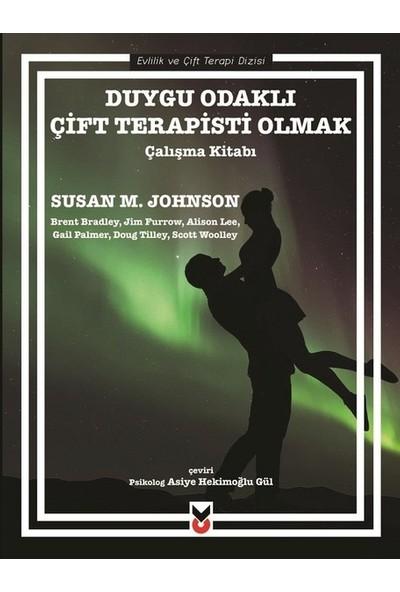 Susan M. Johnson - Duygu Odaklı Çift Terapisti Olmak / Çalışma Kitabı