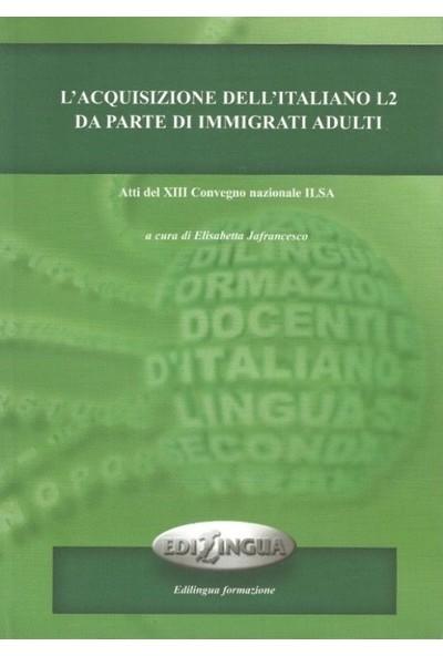 L'Acquisizione Dell'İtaliano L2 Da Parte Di İmmigrati Adulti