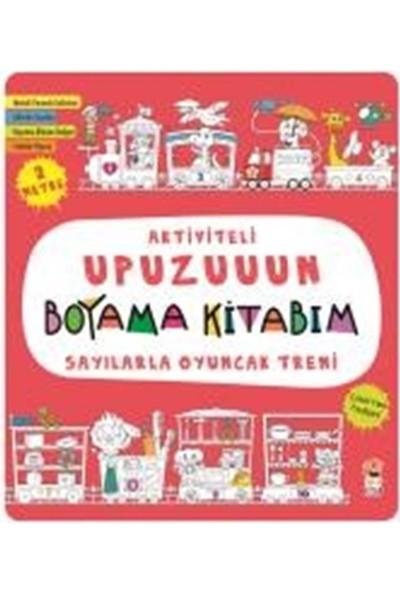 Aktiviteli Upuzuuun Boyama Kitabım :Sayılarla Oyuncak Treni - Asiye Aslı Aslaner