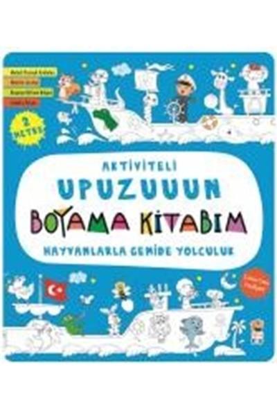 Aktiviteli Upuzuuun Boyama Kitabım :Hayvanlarla Gemide Yolculuk - Asiye Aslı Aslaner