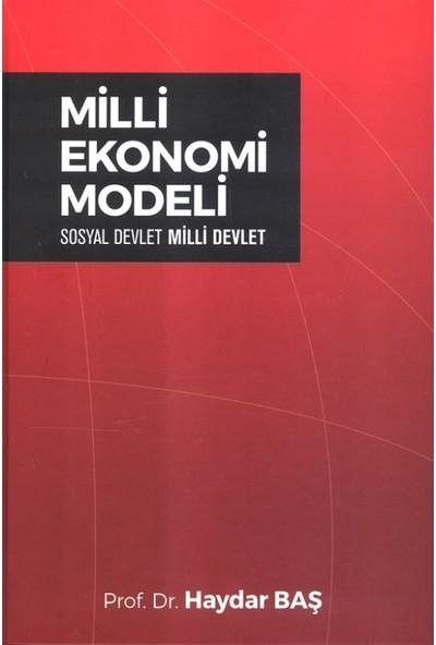 Milli Ekonomi Modeli:Sosyal Devlet Milli Devlet - Haydar Baş