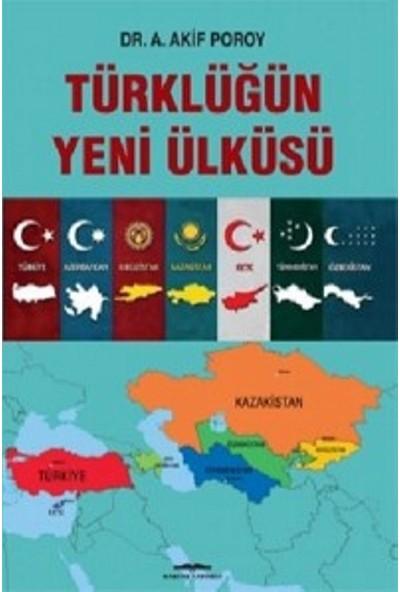 Türklüğün Yeni Ülküsü - Akif Poroy