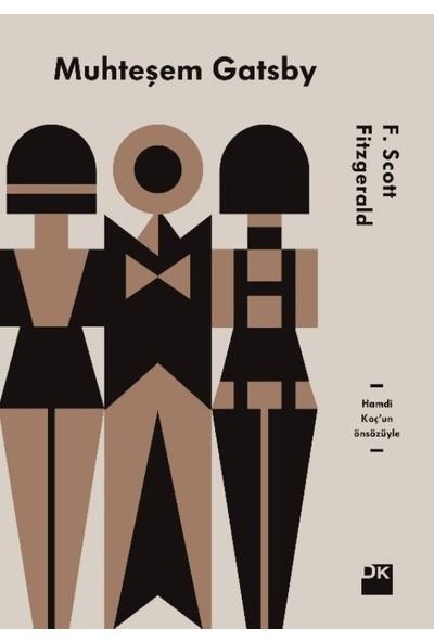 Muhteşem Gatsby Hamdi Koç'un Önsözüyle - F. Scott Fitzgerald