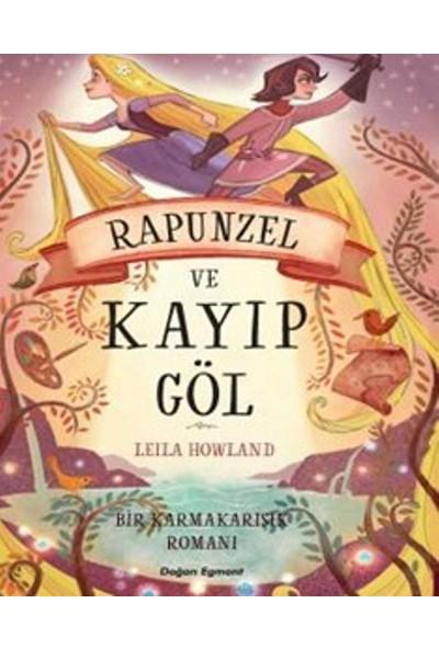 Bir Karmakarışık Romanı:Rapunzel Ve Kayıp Göl - Leila Howland