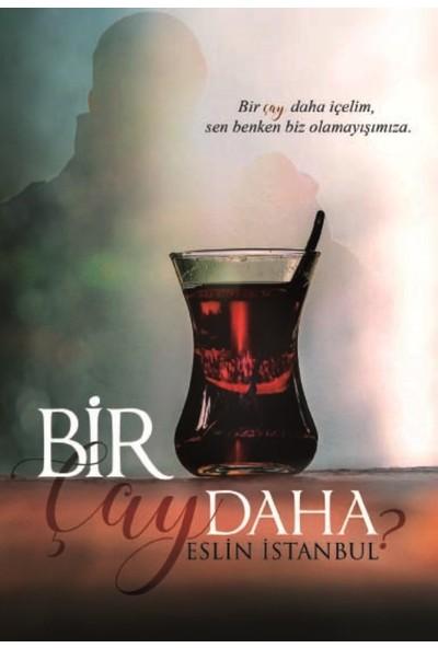 Bir Çay Daha - Eslin İstanbul