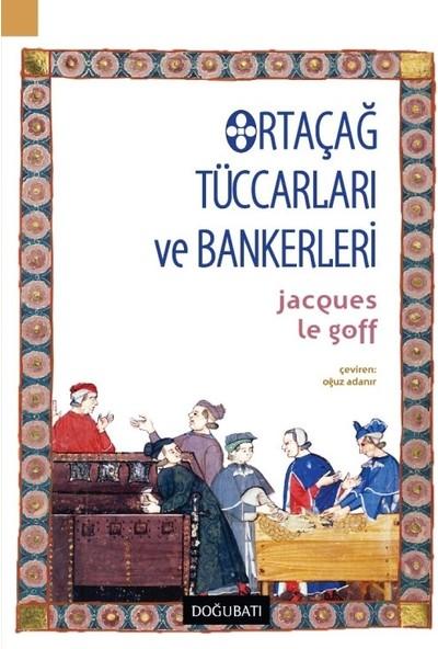 Ortaçağ Tüccarları Ve Bankerleri - Jacques Le Goff