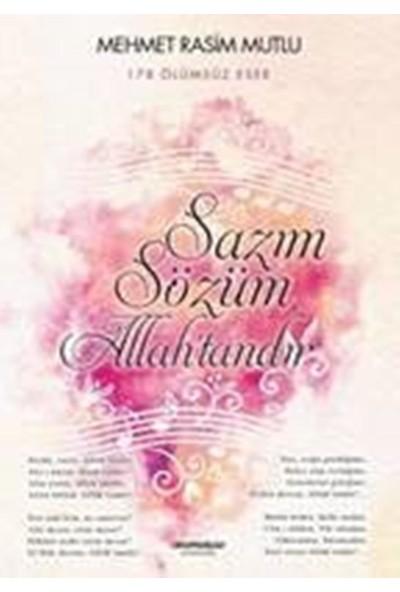 Sazım Sözüm Allah'tandır 178 Ölümsüz Eser - Mehmet Rasim Mutlu