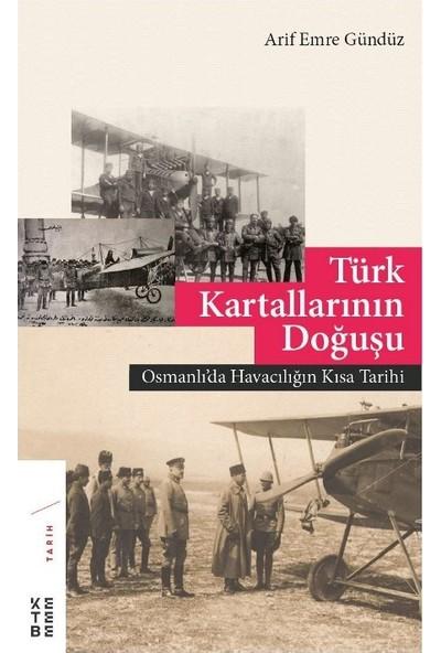 Türk Kartallarının Doğuşu - Arif Emre Gündüz