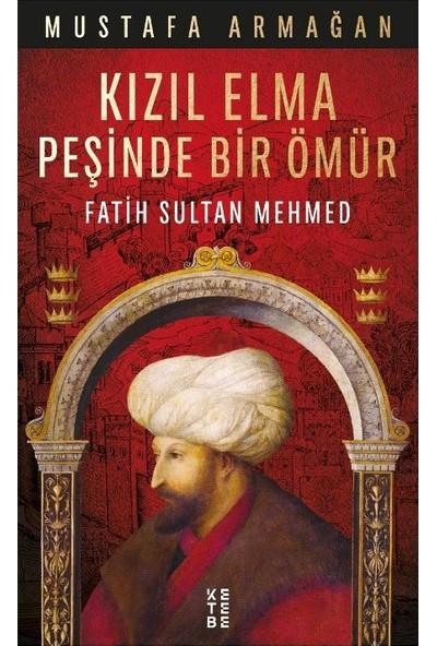 Kızıl Elma Peşinde Bir Ömür - Mustafa Armağan