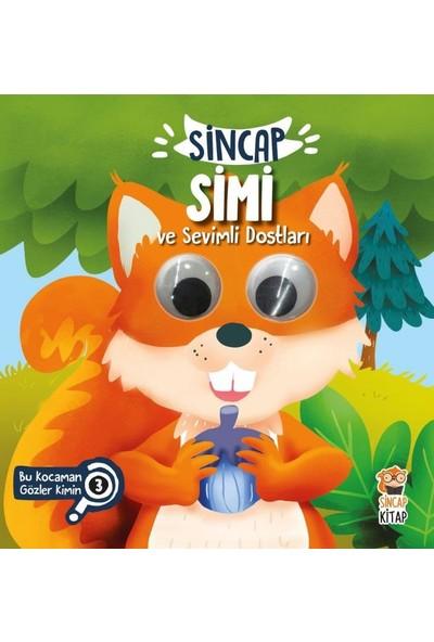 Sincap Simi Ve Sevimli Dostları :Bu Kocaman Gözler Kimin?(Ciltli) - Asiye Aslı Aslaner