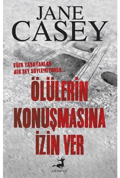 Ölülerin Konuşmasına İzin Ver - Jane Casey