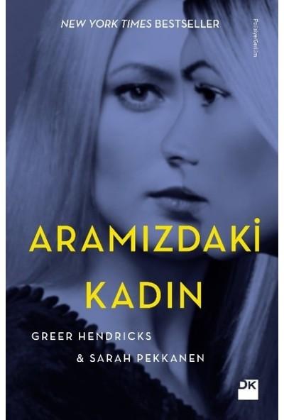 Aramızdaki Kadın - Greer Hendrıcks