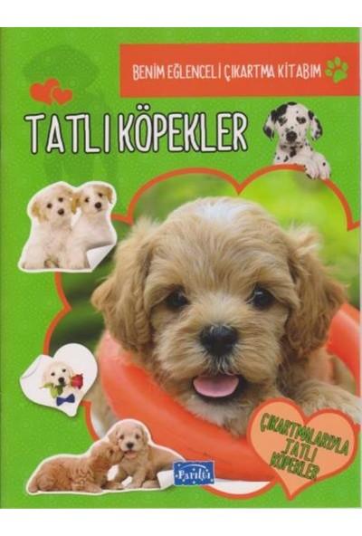 Benim Eğlenceli Çıkartma Kitabım Tatlı Köpekler