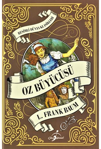 Resimli Dünya Klasikleri - Oz Büyücüsü - Lyman Frank Baum