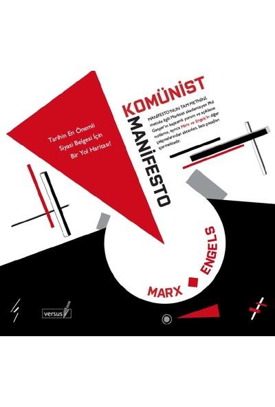 Komünist Manifesto - (Tarihin En Önemli Siyasi Belgesi İçin Bir Yol Haritası)-Karl Marx