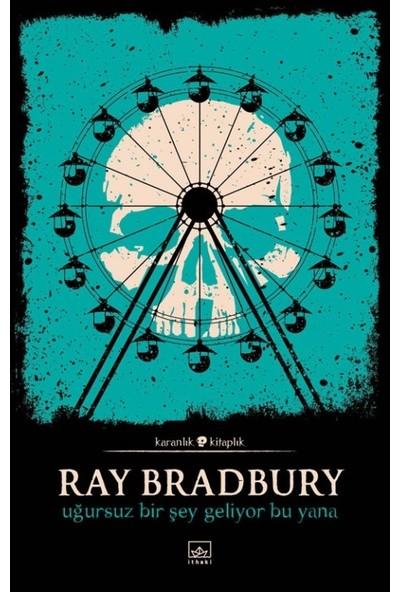 Uğursuz Bir Şey Geliyor Bu Yana - Ray Bradbury