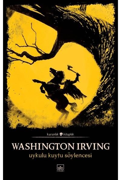 Uykulu Kuytu Söylencesi - Washington Irving