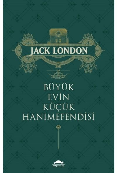 Büyük Evin Küçük Hanımefendisi - Jack London
