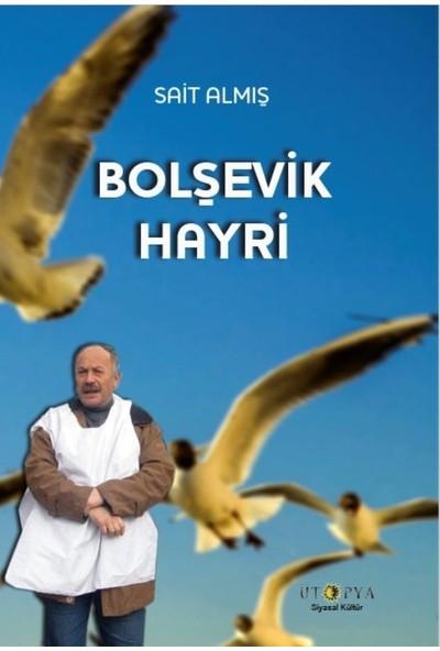 Bolşevik Hayri - Sait Almış