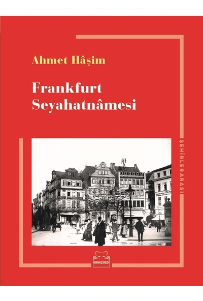 Frankfurt Seyahatnamesi - Ahmet Haşim