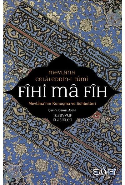 Fihi Ma Fih – Mevlana'nın Konuşma Ve Sobetleri - Mevlana Celaleddin Rumi