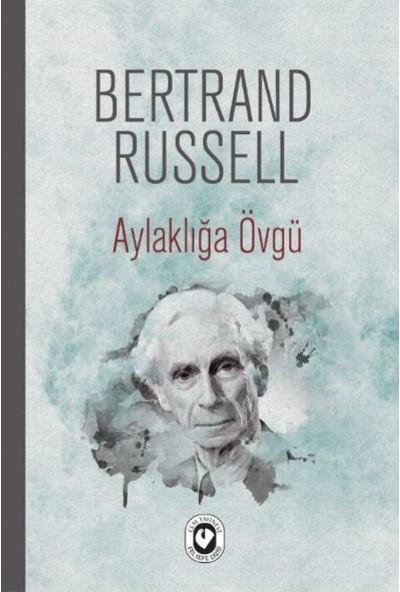 Aylaklığa Övgü - Bertrand Russell